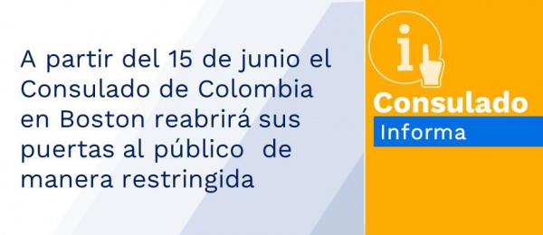 A partir del 15 de junio el Consulado de Colombia en Boston reabrirá sus puertas al público  de manera restringida