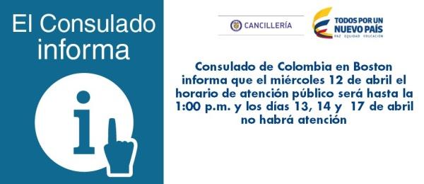Consulado de Colombia en Boston informa que el miércoles 12 de abril el horario de atención público será hasta la 1:00 p.m. y los días 13, 14 y  17 de abril no habrá atención al público