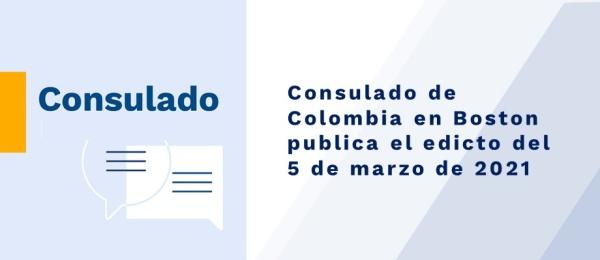 Consulado de Colombia en Boston publica el edicto del 5 de marzo